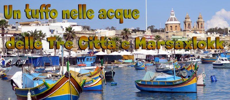 Un tuffo nelle acque delle Tre Città e Marsaxlokk nel nostro video