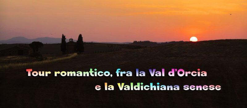 Video tour romantico fra la Val d'Orcia e la Valdichiana senese